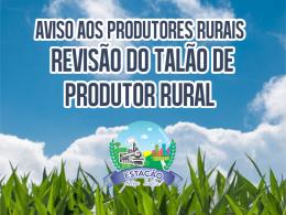 AVISO AOS PRODUTORES: Revisão de talões de produtor rural está acontecendo.