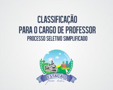 Publicado o Edital de Classificação do Processo Seletivo Simplificado para o cargo de Professor