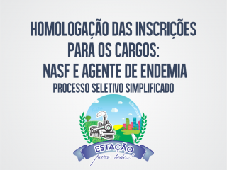 Homologadas as inscrições do Processo Seletivo Simplificado para os profissionais do NASF e Endemia