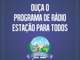 Programa de Rádio Estação Para todos está disponível no site da Prefeitura