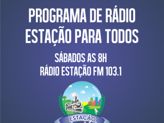 Programa de Rádio Estação para todos vai ao ar amanhã, 04 de fevereiro