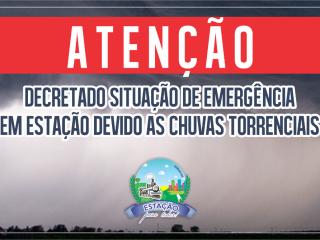 Estação decreta Situação de Emergência devido as chuvas torrenciais