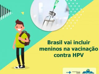 Ministério da Saúde amplia a faixa etária da vacina HPV para meninos