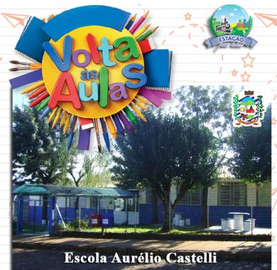 Início das aulas na ESCOLA AURÉLIO CASTELLI