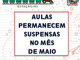 AULAS PERMANECEM SUSPENSAS NO MÊS DE MAIO