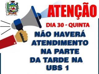 ATENÇÃO! NÃO HAVERÁ ATENDIMENTO NA UBS 1 QUINTA-FEIRA (30)