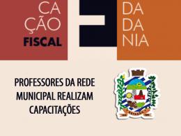 PROFESSORES DA REDE MUNICIPAL REALIZAM CAPACITAÇÕES DO PROGRAMA DE EDUCAÇÃO FISCAL