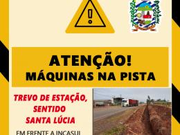 ATENÇÃO! obras na pista em frente as empresas – Incasul / Pólo Agrícola