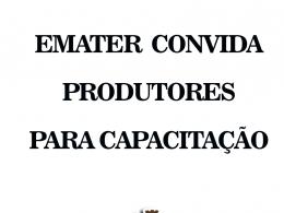 EQUIPE EMATER DE ESTAÇÃO CONVIDA PRODUTORES PARA CAPACITAÇÃO