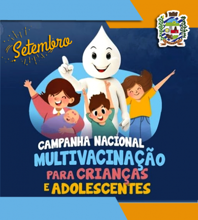 CAMPANHA NACIONAL DE MULTIVACINAÇÃO PARA ATUALIZAÇÃO DA CADERNETA DE VACINAÇÃO DACRIANÇA E DO ADOLESCENTE