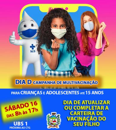 DIA D – CAMPANHA DE MULTIVACINAÇÃO (sábado dia 16)